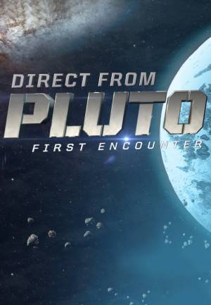 Discovery. Плутон: Первая встреча / Direct from Pluto: First Encounter