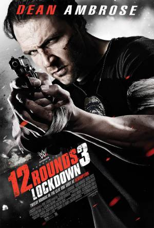 12 раундов 3 / 12 Rounds 3: Lockdown