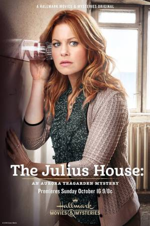 Дом Юлиев: Тайна Авроры Тигарден (ТВ) / The Julius House: An Aurora Teagarden Mystery