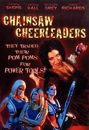 Чирлидершии с бензопилами / Cheerleader Chainsaw Chicks